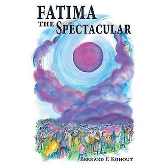Fatima the Spectacular by Kohout & Bernard F.