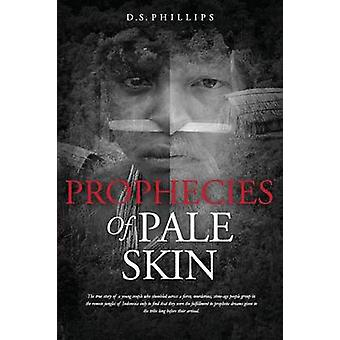 Prophecies Of Pale Skin by Phillips & D.S.