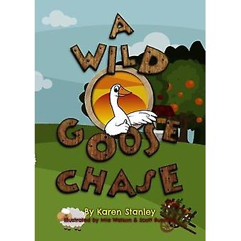 A Wild Goose Chase by Stanley & Karen