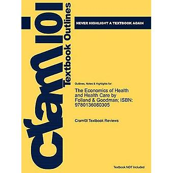 Outlines  Highlights for Economics of Health and Health Care by Sherman Folland by Cram101 Textbook Reviews