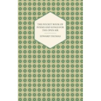 The Pocket Book of Poems and Songs for the Open Air by Thomas & Edward & Jr.