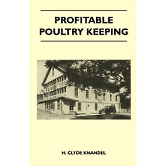 Profitable Poultry Keeping by Knandel & H. Clyde