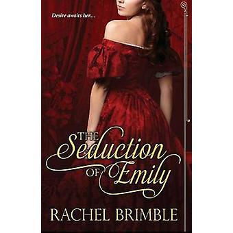 The Seduction of Emily by Brimble & Rachel