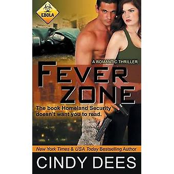 Fever Zone Romantic Suspense by Dees & Cindy