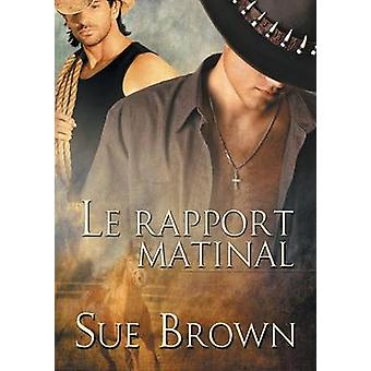 Le rapport matinal by Brown & Sue