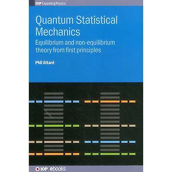 Quantum Statistical Mechanics by Attard & Phil