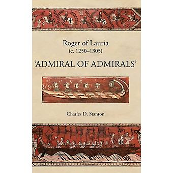 Roger of Lauria C.12501305 admiral of Admirals by Stanton & Charles D
