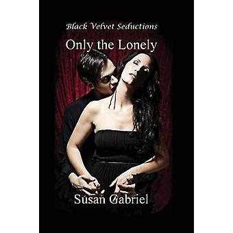 Only the Lonely by Gabriel & Susan