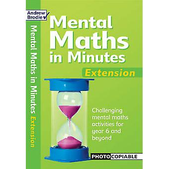Mental Maths in Minutes Extension by Andrew Brodie