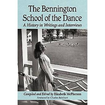The Bennington School of the Dance - A History in Writings and Intervi