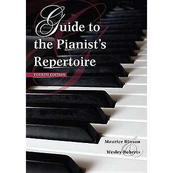 Guide to the Pianist's Repertoire - Fourth Edition by Maurice Hinson