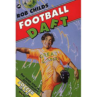 Football Daft by Rob Childs - 9780440870944 Book