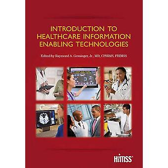 Introduction to Healthcare Information - Enabling Technologies by Raym