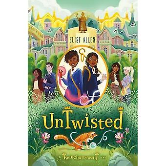 Untwisted - Twinchantment #2 by Elise Allen - 9781368008631 Book