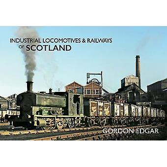 Industrial Locomotives & Railways of Scotland by Gordon Edgar - 9