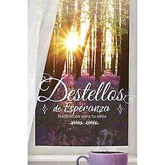 Destellos de esperanza - Inspiracion para tu alma by Ediciones las Ame