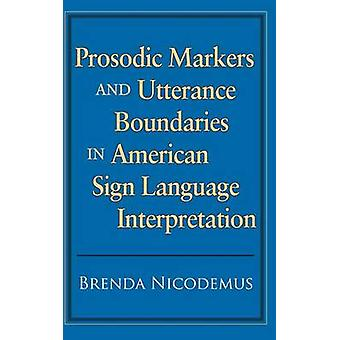Prosodic Markers and Utterance Boundaries in American Sign Language I