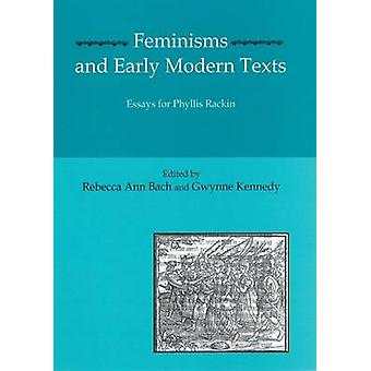 Feminisms and Early Modern Texts - Essays for Phyllis Rachin by Rebecc