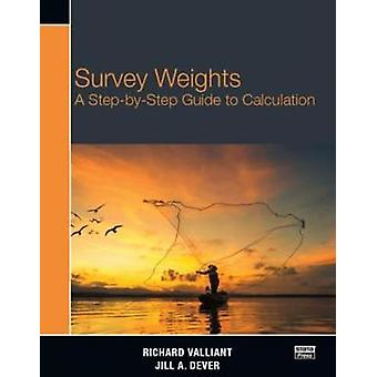 Survey Weights - A Step-by-step Guide to Calculation by Richard Vallia
