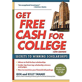 Get Free Cash for College - Secrets to Winning Scholarships by Gen Tan