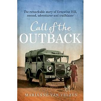 Call of the Outback - L'histoire remarquable d'Ernestine Hill - Nomad -