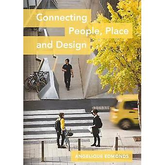 Connecting People - Place and Design by Angelique Edmonds - 978178938