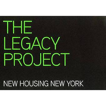 The Legacy Project - New Housing New York. Best Practices in Affordabl
