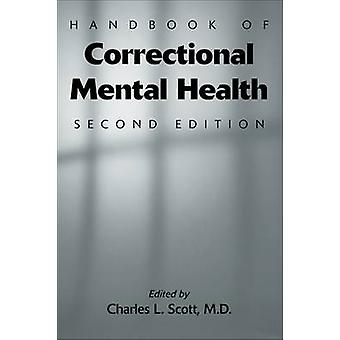 Handbook of Correctional Mental Health by Charles L. Scott - 97815856