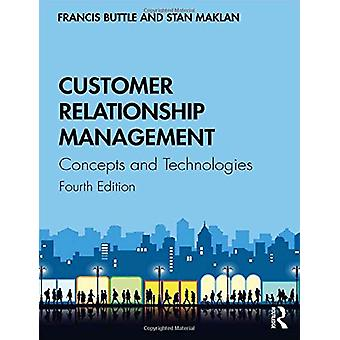Customer Relationship Management - Concepts and Technologies by Franci