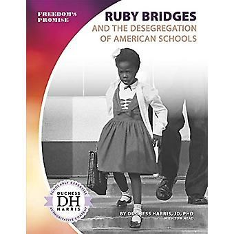 Ruby Bridges and the Desegregation of American Schools by Duchess Har