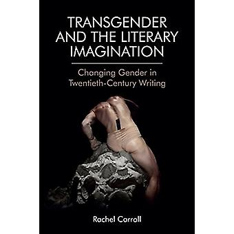 Transgender and the Literary Imagination by Carroll & Rachel