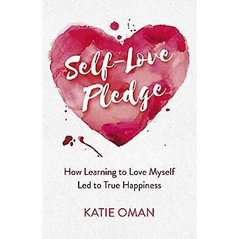 Self-Love Pledge - Hvordan lære å elske meg selv førte til sann lykke b