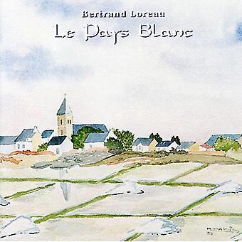 Bertrand Loreau - Le Pays Blanc [CD] USA import