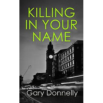 Killing in Your Name door Donnelly & Gary
