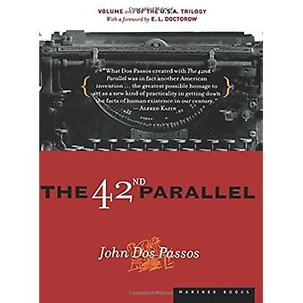 The 42nd Parallel by Dos & Passos John
