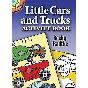 Little Cars and Trucks by Radtke & Becky