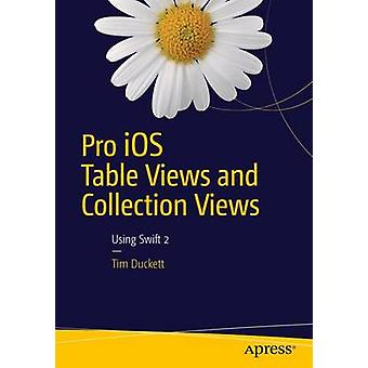 Pro iOS Table Views and Collection Views by Tim Duckett - 97814842124