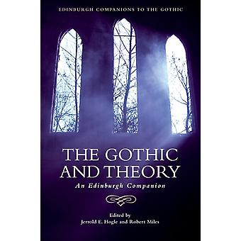 The Gothic and Theory by Edited by Jerrold E Hogle & Edited by Robert Miles