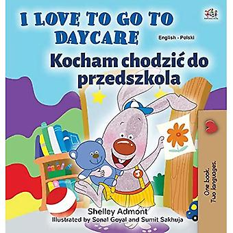I Love to Go to Daycare (English Polish Bilingual Book for Kids) (English Polish Bilingual Collection)