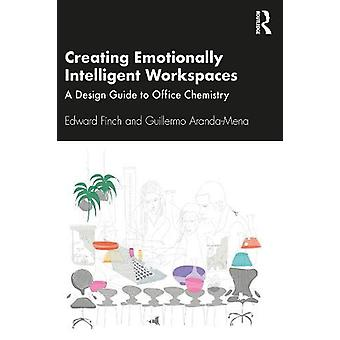 Creating Emotionally Intelligent Workspaces - A Design Guide to Office
