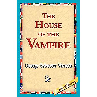 The House of the Vampire by George Sylvester Viereck - 9781421818313