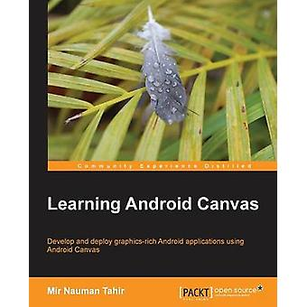 Learning Android Canvas by Mir Nauman Tahir - 9781783285396 Book