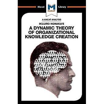 Ikujiro Nonaka's A Dynamic Theory of Organisational Knowledge Creatio