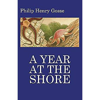 Gosse's a Year at the Shore by Philip Henry Gosse - 9781930585515 Book