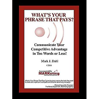 What's Your Phrase That Pays? by Mark J Dahl - 9781936688104 Book