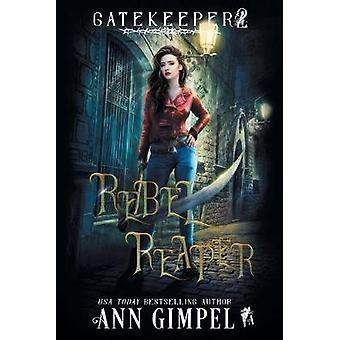 Rebel Reaper - An Urban Fantasy by Ann Gimpel - 9781948871587 Book