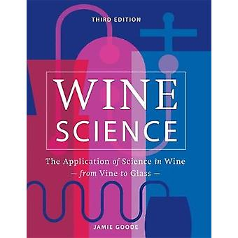 Weinwissenschaft Die Anwendung der Wissenschaft in der Weinherstellung