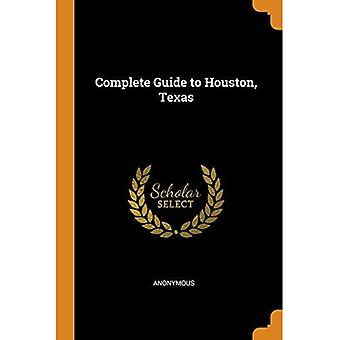 Complete Guide to Houston, Texas