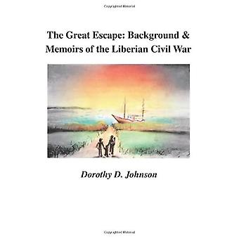 The Great Escape: Background and Memoirs of the Liberian Civil War