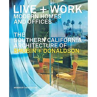 Live  Work Modern Homes and Offices by Thom MayneJoseph Giovannini